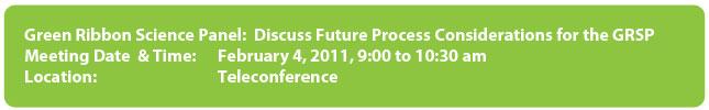 Green Ribbon Science Panel: Discuss Future Process Considerations for GRSP