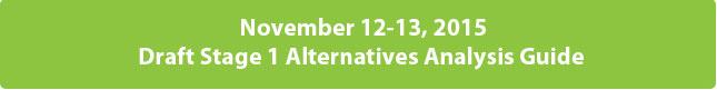 November 12 through 13, 2015 Draft Stage 1 Alternatives Analysis Guide